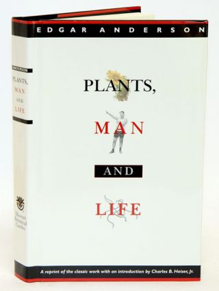 Plants, man and life. Edgar Anderson