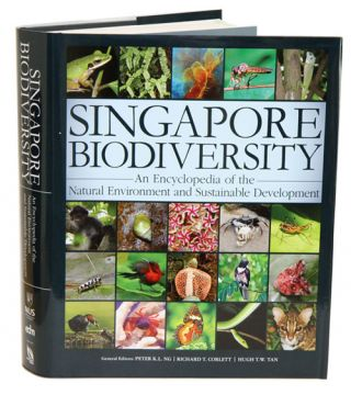 Singapore biodiversity: an encyclopedia of the natural environment and sustainable development. Peter Ng, Richard T. Corlett, Hugh T. W. Tan.