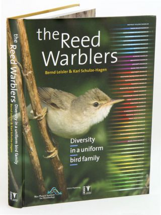 The reed warblers: diversity in a uniform bird family. Bernd Leisler, Karl Schulze-Hagen.