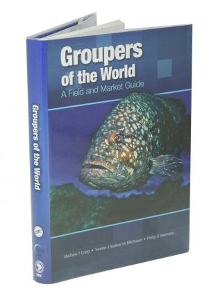 Groupers of the world: a field and market guide. Matthew T. Craig