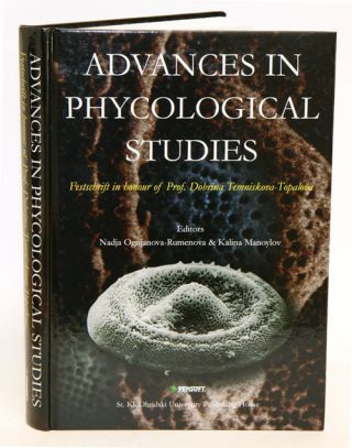 Advances in phycologial studies: Festschrift in honour of Prof. Dobrina Temniskova-Topalova....
