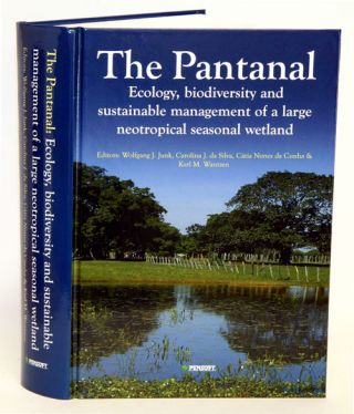 The Pantanal: ecology, biodiversity and sustainable management of a large neotropical seasonal...