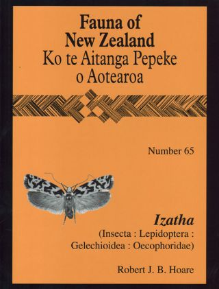 Fauna of New Zealand Number 65: Izatha (Insecta: Lepidoptera: Gelechioidea: Oecophoridae). Robert J. B. Hoare.