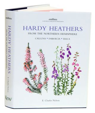 Hardy heathers from the northern hemisphere: Calluna, Daboecia, Erica. E. Charles Nelson