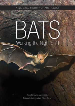 A natural history of Australian bats: working the night shift. Greg Richards, Les Hall, Steve Parish.