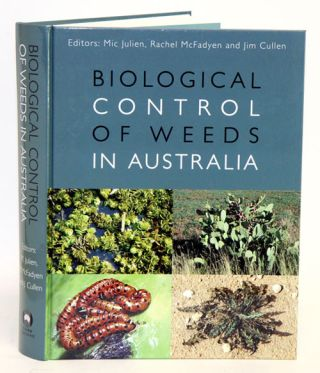 Biological control of weeds in Australia. Mic Julien, Rachel McFayden, Jim Cullen