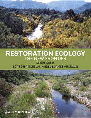 Restoration ecology: the new frontier. Jelte van Andel, James Aronson