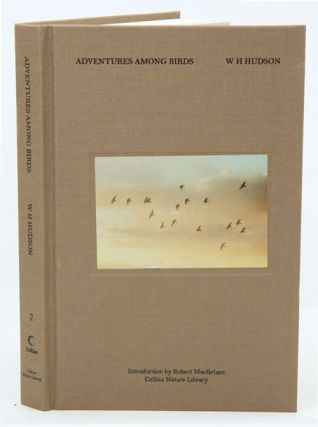 Adventures among birds. W. H. Hudson, Robert Macfarlane.
