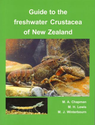 Guide to the freshwater crustacea of New Zealand. M. A. Chapman, M. H. Lewis, Michael Winterbourn.