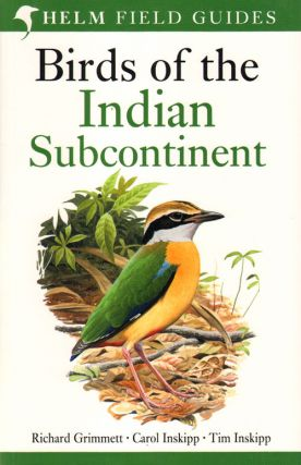 Birds of the Indian subcontinent. Richard Grimmett, Carol Inskipp, Tim Inskipp