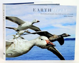Earthflight: breathtaking photographs from a bird's-eye view of the world. John Downer.