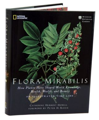 Flora Mirabilis: how plants shaped world knowledge, health, wealth and beauty. Catherine Herbert...