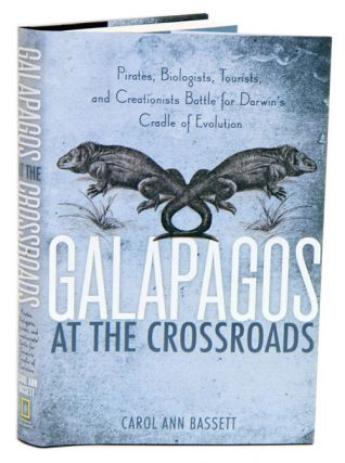 Galapagos at the crossroads: pirates, biologists, tourists and creationists battle for Darwin's...