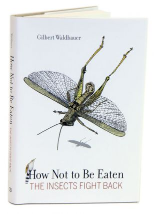 How not to be eaten: the insects fight back. Gilbert Waldbauer