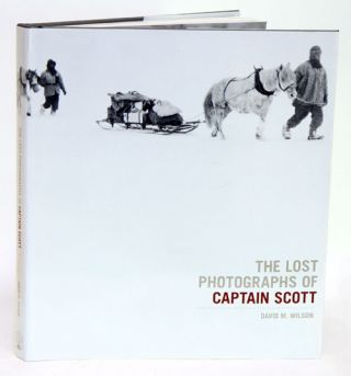 The lost photographs of Captain Scott. David M. Wilson