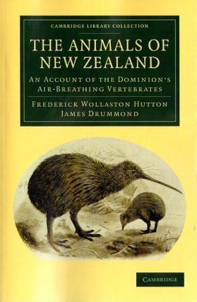 The animals of New Zealand: an account of the Dominions air-breathing vertebrates