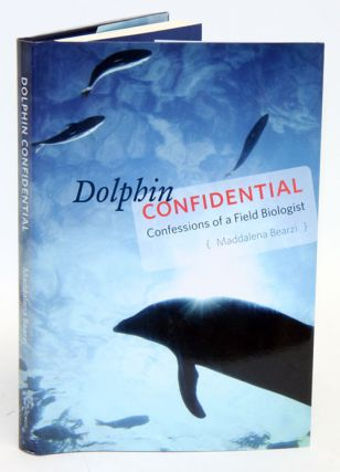 Dolphin confidential: confessions of a field biologist. Maddalena Bearzi
