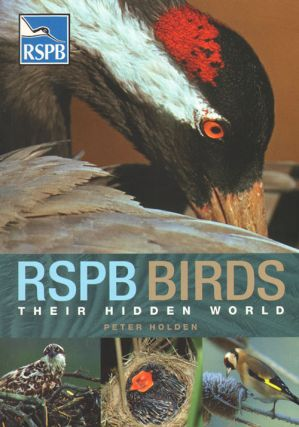 RSPB birds: their hidden world. Peter Holden