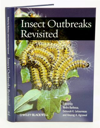 Insect outbreaks revisited. Pedro Barbosa, , Deborah Letourneau, Anurag Agrawal.