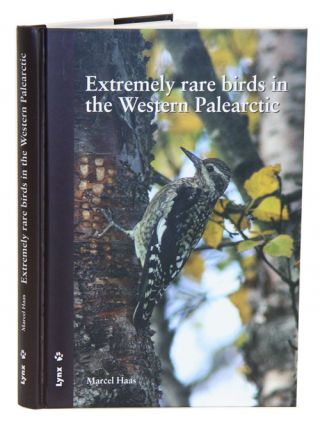 Extremely rare birds in the Western Palearctic. Marcel Haas.