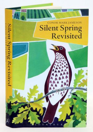 Silent spring revisited. Conor Mark Jameson