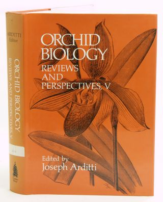 Orchid biology: reviews and perspectives, volume five. Joseph Arditti