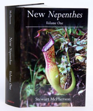 New Nepenthes, volume one. Stewart McPherson.