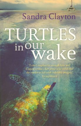 Turtles in our wake. Sandra Clayton