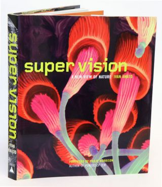 Super vision: a new view of nature. Ivan Amato, , Philip Morrison.