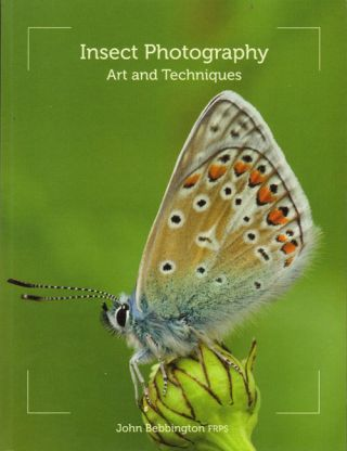 Insect photography: art and techniques. John Bebbington