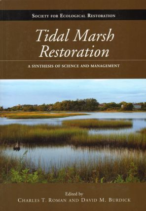 Tidal marsh restoration: a synthesis of science and management. Charles T. Roman, David M. Burdick