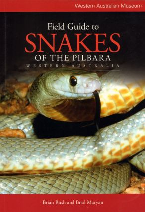 Field guide to snakes of the Pilbara: Western Australia. Brian Bush, Brad Maryan