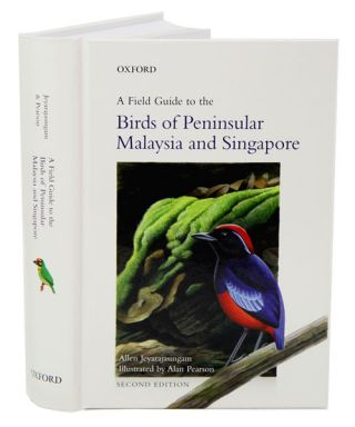 A field guide to the birds of Peninsular Malaysia and Singapore. Allen Jeyarajasingam.