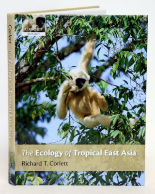 The ecology of tropical east Asia. Richard T. Corlett