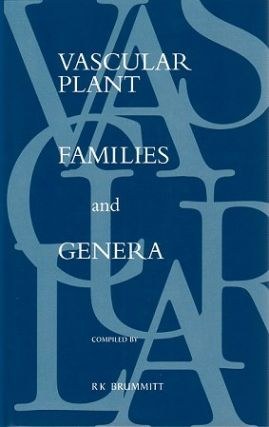 Vascular plant families and genera: a list of genera and their families, as accepted by the Kew Herbarium, with an analysis of relationships of the flowering plant families according to eight systems of classification. R. K. Brummitt.