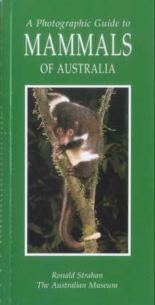 A photographic guide to mammals of Australia. Ronald Strahan.
