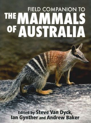 Field companion to the mammals of Australia. Steve van Dyck, Ian Gynther, Andrew Baker