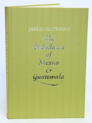 The Orchidaceae of Mexico and Guatemala. James Bateman.