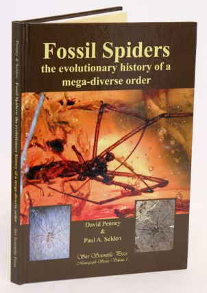 Fossil spiders: the evolutionary history of a mega-diverse order. David Penney, Paul A. Selden