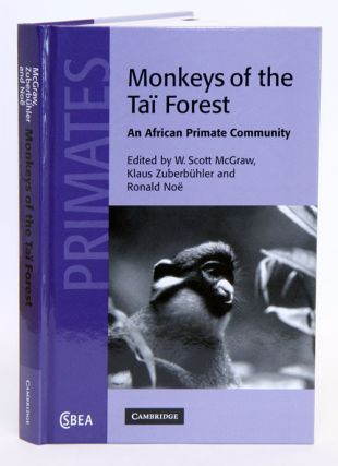 Monkeys of the Tai Forest: an African primate community. W. Scott McGraw, Klaus Zuberbuhler, Ronald Noe.