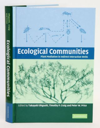 Ecological communities: plant mediation in indirect interaction webs. Takayuki Ohgushi, Timothy...