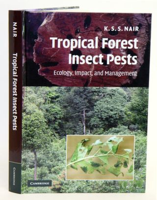 Tropical forest insect pests: ecology, impact and management. K. S. S. Nair.
