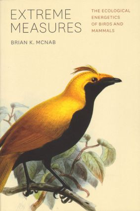 Extreme measures: the ecological energetics of birds and mammals. Brian K. McNab