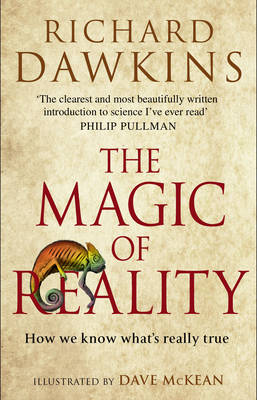 The magic of reality: how we know what's really true. Richard Dawkins, Dave McKean.