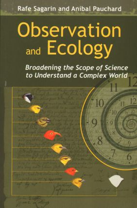 Observation and ecology: broadening the scope of science to understand a complex world. Rafe...