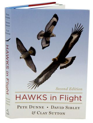Hawks in flight. Pete Dunne, David Sibley, Clay Sutton