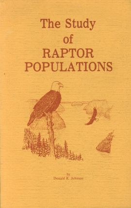 The study of raptor populations. Donald R. Johnson