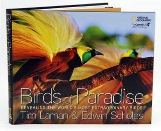 Birds of paradise: revealing the world's most extraordinary birds. Tim Laman, Edwin Scholes
