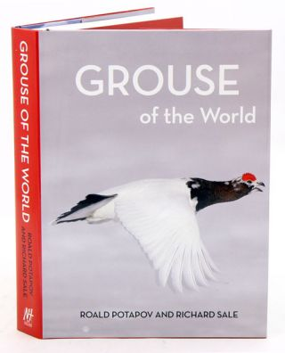Grouse of the world. Roald Potapov, Richard Sale