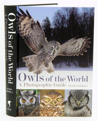 Owls of the world: a photographic guide. Heimo Mikkola